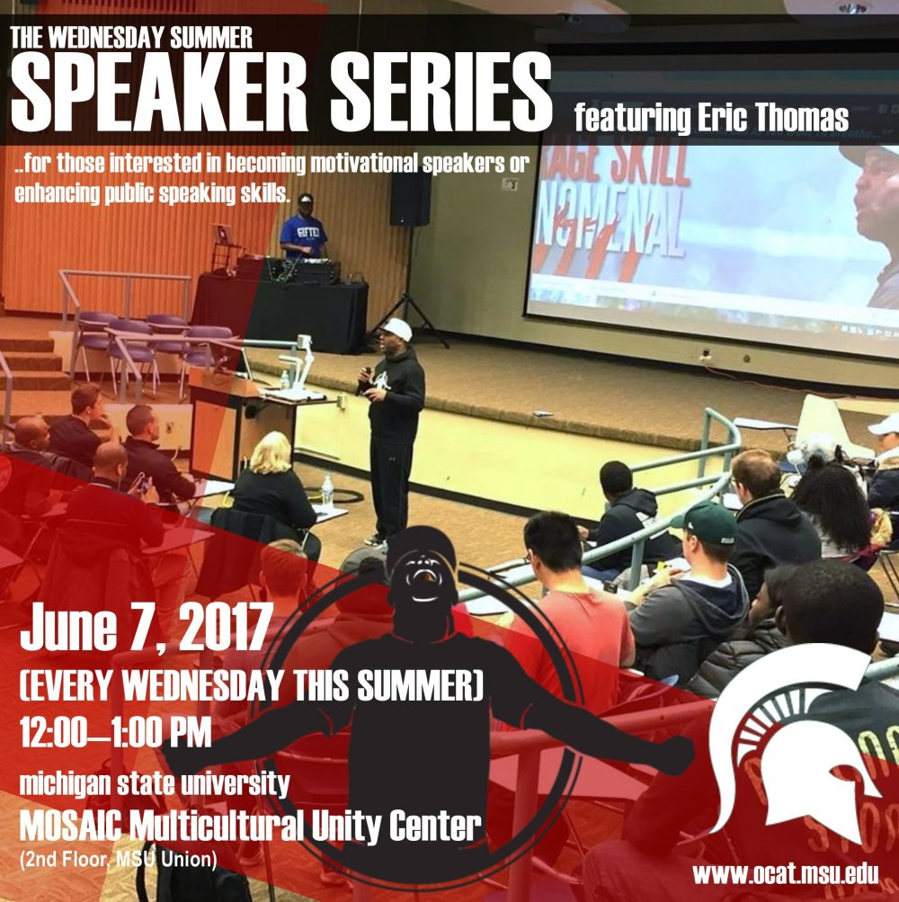 Summer Speaker Seriess featuring Dr. Eric Thomas! Every WEDNESDAY @ MSU