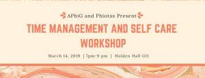 AphiG & Phiotas present Time Management & Self-Care Workshop @ Holden Hall G11