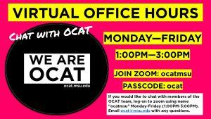 OCAT Virtual Office Hours (M-F) 1:00-3:00PM